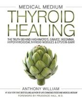 Boek cover Medical Medium Thyroid Healing van Anthony William (Hardcover)