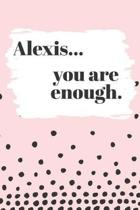 Alexis You are Enough