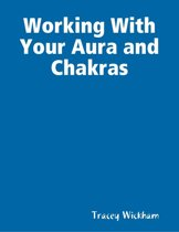 Working With Your Aura and Chakras