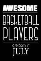 Awesome Basketball Players Are Born in July