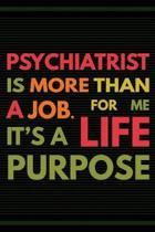 Psychiatrist Is More Than a Job