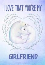I Love That You're My Girlfriend Keepsake Journal Polar Bears