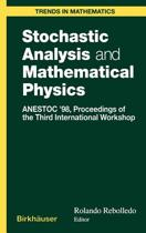 Stochastic Analysis and Mathematical Physics