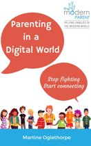 Parenting in a Digital world: Stop fighting, start connecting
