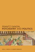 Frantz Fanon, Psychiatry and Politics