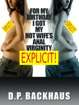 For My Birthday, I Got My Hot Wife's Anal Virginity (A First Anal Sex Erotica Story)
