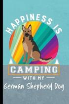 Happiness Is Camping With My German Shepherd Dog
