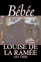 Bebee by Louise Ouida de la Ram e, Fiction, Classics, Action & Adventure, War & Military