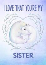 I Love That You're My Sister Keepsake Journal Polar Bears