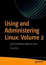 Using and Administering Linux: Volume 2