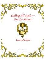 Calling All Souls—You Do Matter!