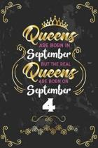 Queens Are Born In September But The Real Queens Are Born On September 4: Funny Blank Lined Notebook Gift for Women and Birthday Card Alternative for