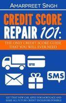 Credit Score Repair 101