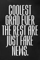 Coolest Grad Ever. The Rest Are Just Fake News
