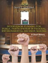 Intervenor Funding for Public Participation in Federal Environmental Decision-Making