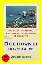 Dubrovnik, Croatia Travel Guide - Sightseeing, Hotel, Restaurant & Shopping Highlights (Illustrated)
