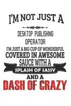 I'm Not Just A Desktop Publishing Operator