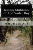 Jemmy Stubbins, Or, the Nailer Boy