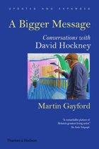 A Bigger Message : Conversations with David Hockney