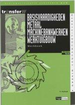 TransferW 4 - Basisvaardigheden metaal machinebankwerken werktuigbouw Werkboek