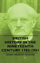 British History In The Nineteenth Century 1782-1901