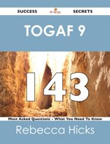 TOGAF 9 143 Success Secrets - 143 Most Asked Questions On TOGAF 9 - What You Need To Know