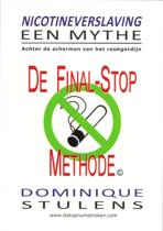 Nicotineverslaving. Een mythe. De Final-Stop Methode