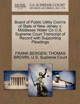 Board of Public Utility Com'rs of State of New Jersey V. Middlesex Water Co U.S. Supreme Court Transcript of Record with Supporting Pleadings
