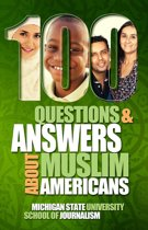 100 Questions and Answers About Muslim Americans with a Guide to Islamic Holidays