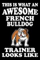 This is what an awesome French Bulldog Trainer Looks Like: French Bulldog Training Log Book gifts. Best Dog Training Log Book gifts For Dog Lovers who