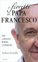I fioretti di papa Francesco