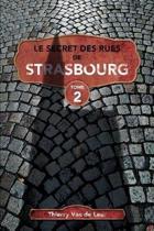 Le Secret Des Rues de Strasbourg - Tome 2