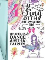 4 And I Sing With Mermaids Ride With Unicorns & Dance With Fairies: Magical Sketchbook Activity Book Gift For Majestic Girls - Fairy Tale Animals Sket