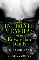 The Intimate Memoirs of an Edwardian Dandy: Volume 1