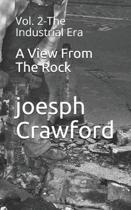 A View From The Rock: Vol. 2-The Industrial Era
