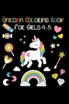 Unicorn Coloring Book For Girls 4-8: Unicorn Coloring Book For kids 4-8 Us Edition A Fun Kid Workbook Game For Learning, Coloring, Drawing A Unicorn C