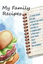 My Family Recipes: Blank Recipe Book, Journal, My Favorite Recipes Cookbook: Blank Cookbook Recipes & Notes: Recipe Journal, Recipe Book,