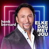 Henk Bernard - Elke Dag Met Jou