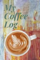 My Coffee Log: Notebook - 6x9, Story Paper, white interior, 120 pages, hardy Matte finish. Enjoy the aroma.