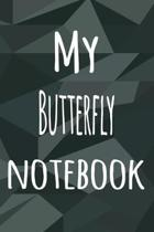 My Butterfly Notebook: The perfect way to record your hobby - 6x9 119 page lined journal!