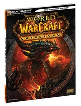 World of Warcraft Cataclysm: Signature Series Strategy Game Guide