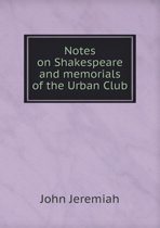 Notes on Shakespeare and Memorials of the Urban Club