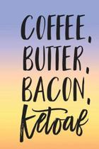 Coffee Butter Bacon Ketoaf