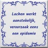 Wijsheden tegeltje met spreuk over Gezondheid: Lachen werkt aanstekelijk veroorzaak eens een epidemie