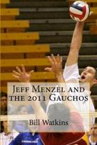 Jeff Menzel and the 2011 Gauchos