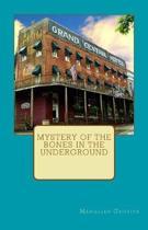 Mystery of the Bones in the Underground