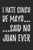 Cinco De Mayo Notebook - Funny Cinco De Mayo Pun 'I Hate Cinco De Mayo' - Cinco De Mayo Journal - Cinco De Mayo Diary