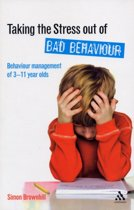Taking the Stress Out of Bad Behaviour