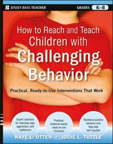 How to Reach and Teach Children with Challenging Behavior (K-8)