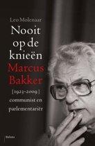 Nooit op de knieën. Marcus Bakker, [1923-2009] communist en parlementariër
